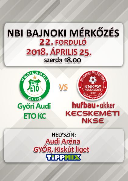 NB1 Bajnoki Mérkőzés – Győri Audi ETO KC – Hufbau-Akker Kecskeméti NKSE